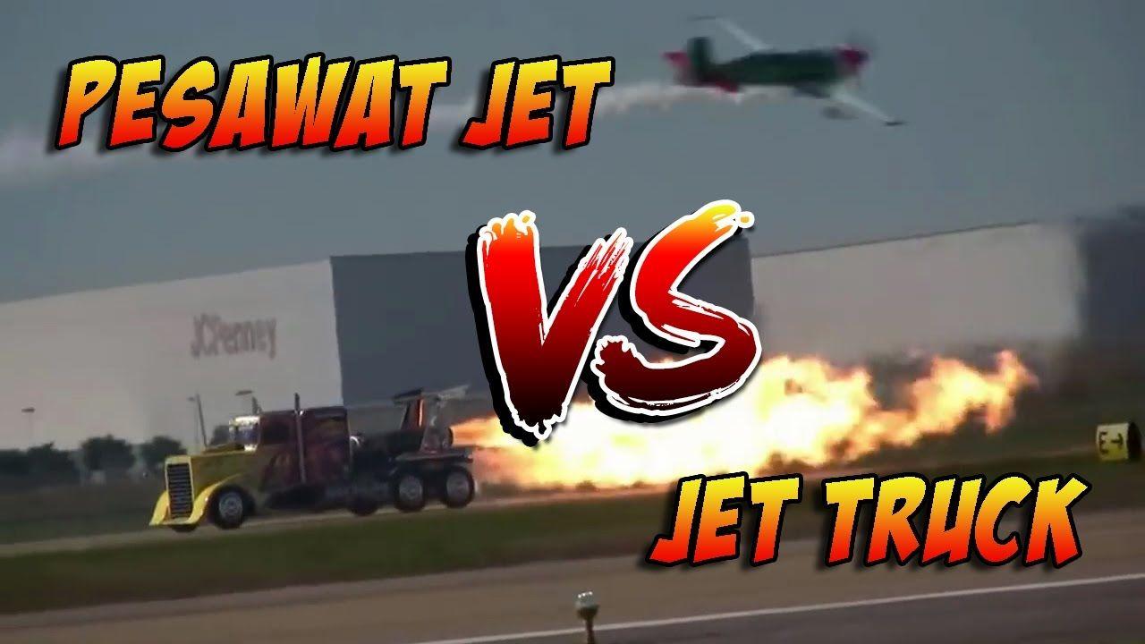 Omg Jet Truck Vs Pesawat Jet Siapakah Yang Menang Pesawat