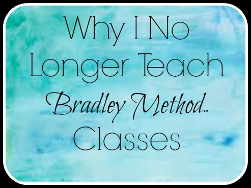 Why I No Longer Teach Bradley Method Classes Bradley Method Birthing Classes Birthing Methods