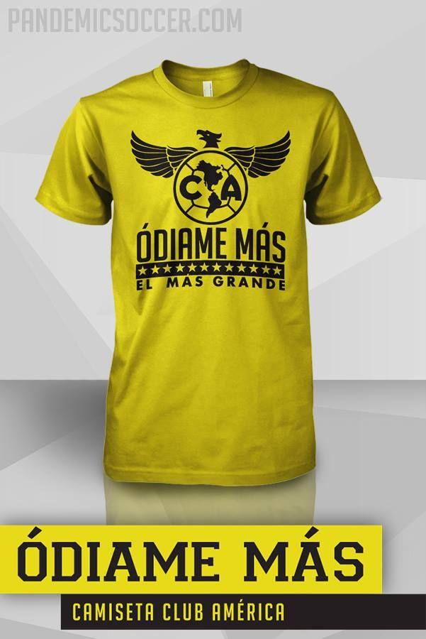 a6e1db2b46d Pandemicsoccer.com Aguilas del America T-shirt, Odiame Mas. | Soccer ...