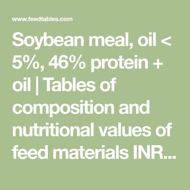 Soybean meal, oil < 5%, 46% protein + oil | Tables of