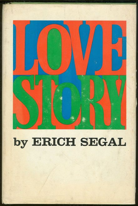 1970 Love Story By Erich Segal Is A Romantic And Funny Yet