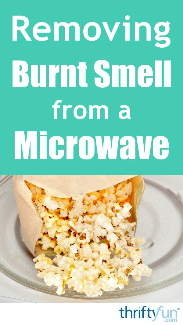Removing Burnt Smell From Microwave Food Out