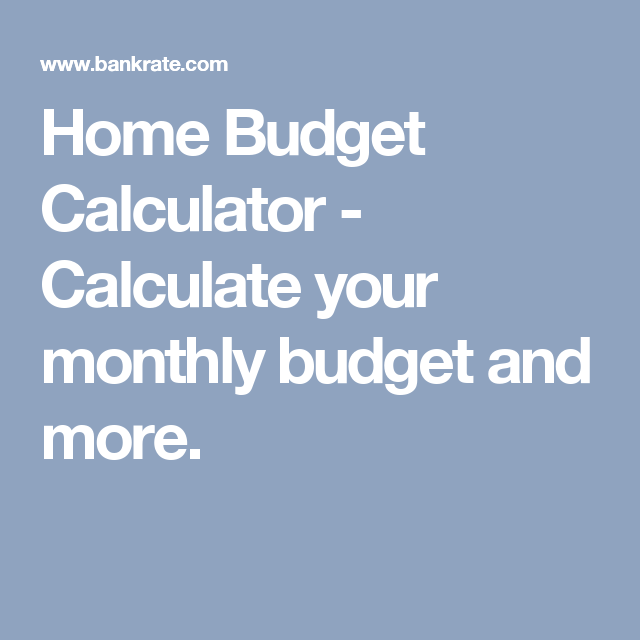 home budget calculator calculate your monthly budget and more