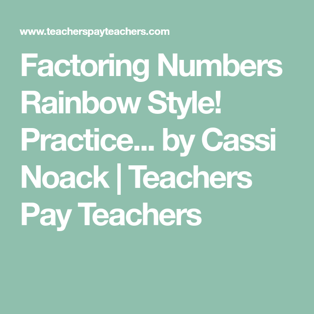 Factoring Numbers Rainbow Style! Practice... by Cassi Noack ...