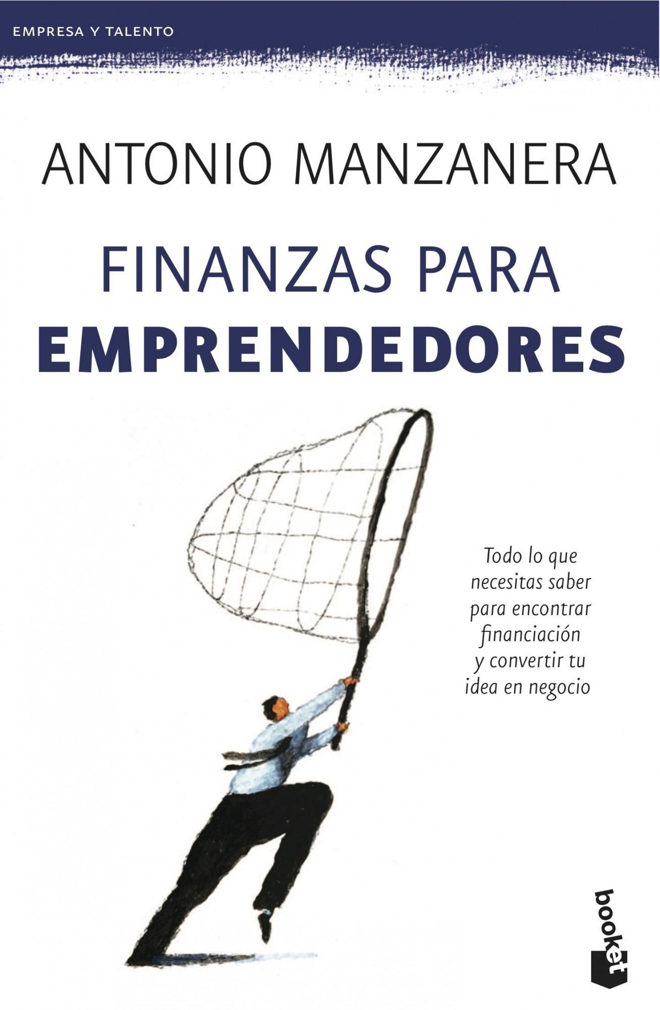 Finanzas Para Emprendedores Antonino Manzanera Pdf Español Http Helpbookhn Blogspot Com 2014 12 Fina Finanzas Finanzas Corporativas Libros De Negocios