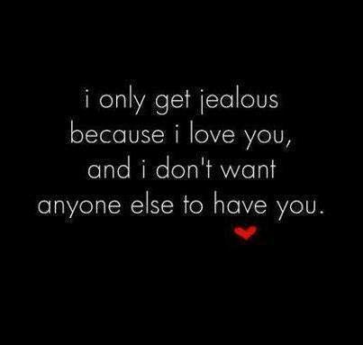A Jealous Gf Is A Truly Loyal Gf I Luv U Jealousy Quotes Jealous Quotes Jelous Quotes
