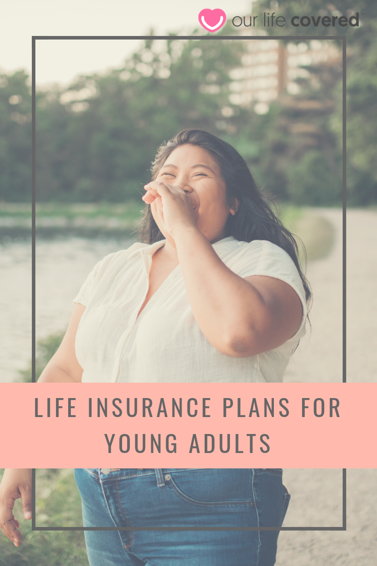 Get In On The Ground Floor Life Insurance For Young Adults Met