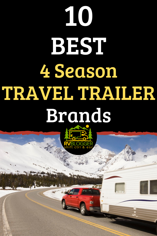 10 Best 4 Season Travel Trailer Brands in 2020 | Travel ...