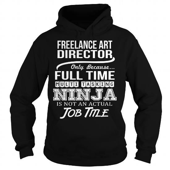 Awesome Tee For Freelance Art Director T Shirts, Hoodies, Sweatshirts. CHECK PRICE ==► https://www.sunfrog.com/LifeStyle/Awesome-Tee-For-Freelance-Art-Director-94825674-Black-Hoodie.html?41382
