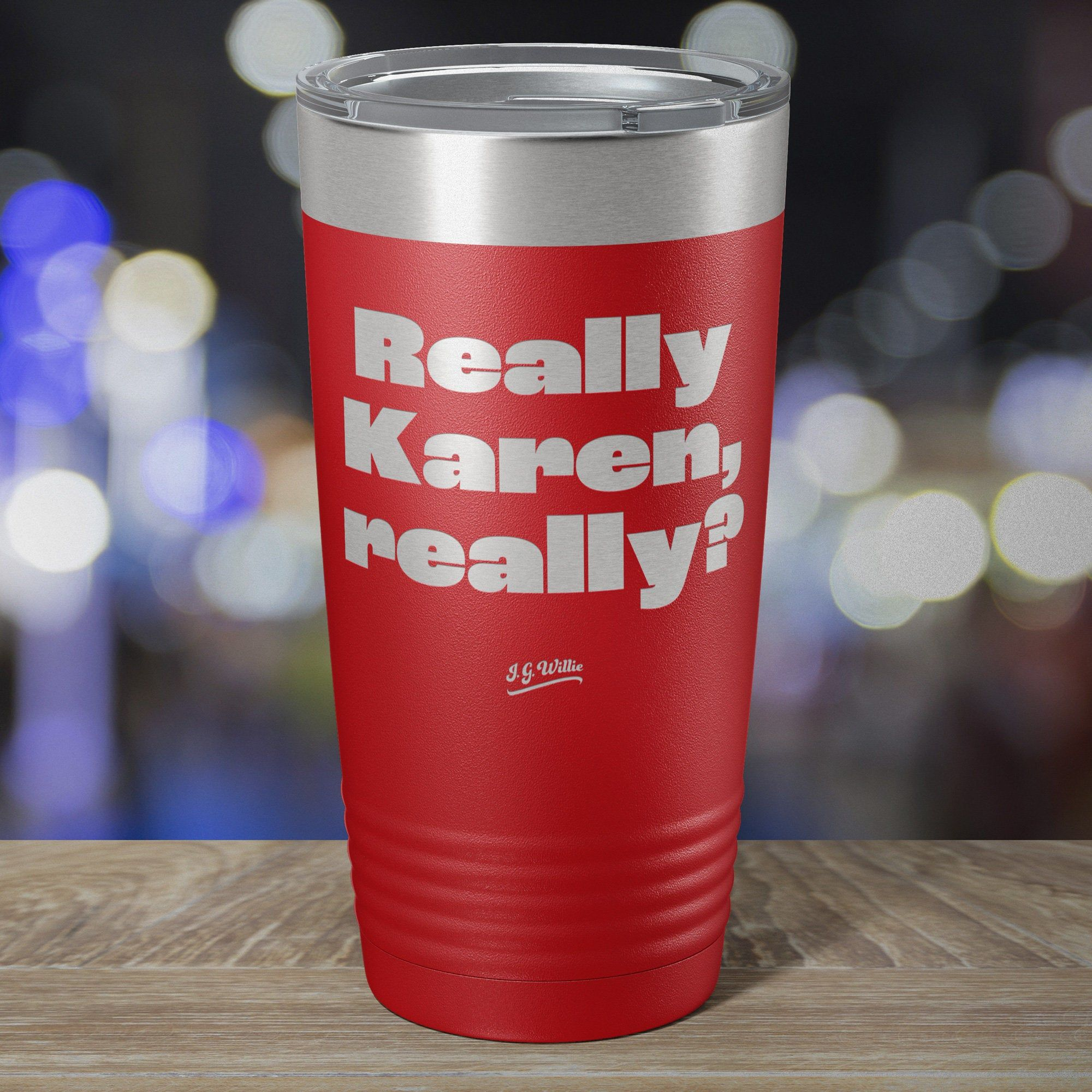 Really Karen Really Laser Etched Insulated Stainless Steel Etsy In 2020 Stainless Steel Tumblers Custom Tumbler Cups Diy Vinyl Cups