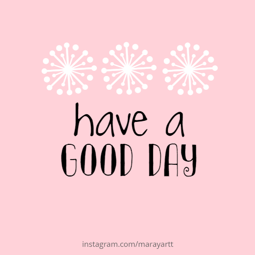 Inspirational Quotes Have A Great Day Meme Monica Gallery In 2020 Good Morning Inspirational Quotes Great Day Quotes Inspirational Quotes