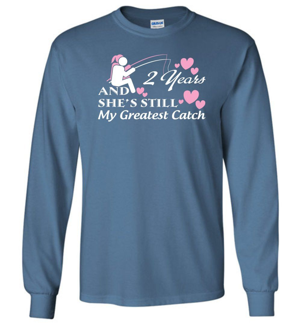 2 Wedding Anniversary Years And Shes Still My Greatest Catch - Long Sleeve T-Shirt