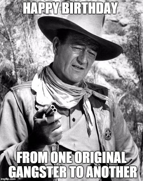 john wayne birthday The Best Happy Birthday Memes | John Wayne Shit | John Wayne  john wayne birthday