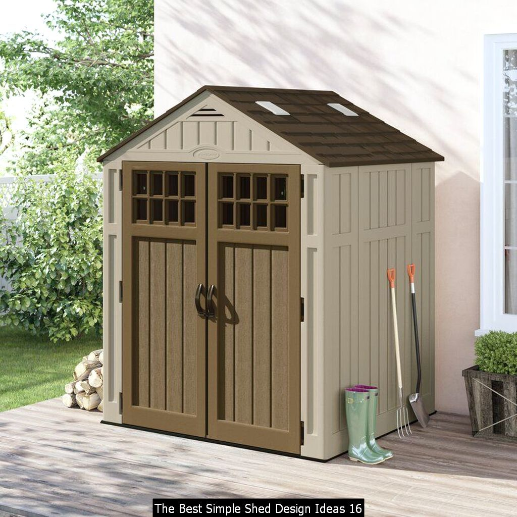 The Best Simple Shed Design Ideas In 2020 Building A Shed Shed Design Plastic Storage Sheds