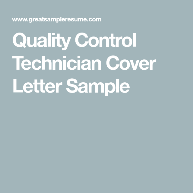 Quality Control Technician Cover Letter Sample | Work.School.Life ...