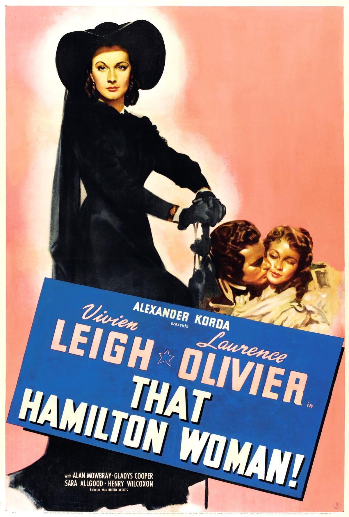 Vivian Leigh, Laurence Olivier, Alan Mowbray. Director: Alexander Korda.. IMDB: 7.4 _____________________ https://en.wikipedia.org/wiki/That_Hamilton_Woman http://www.rottentomatoes.com/m/that_hamilton_woman/ http://www.tcm.com/tcmdb/title/92696/That-Hamilton-Woman/ Article: http://www.tcm.com/tcmdb/title/92696/That-Hamilton-Woman/articles.html http://www.allmovie.com/movie/that-hamilton-woman-v49262 http://www.afi.com/members/catalog/DetailView.aspx?s=&Movie=27591