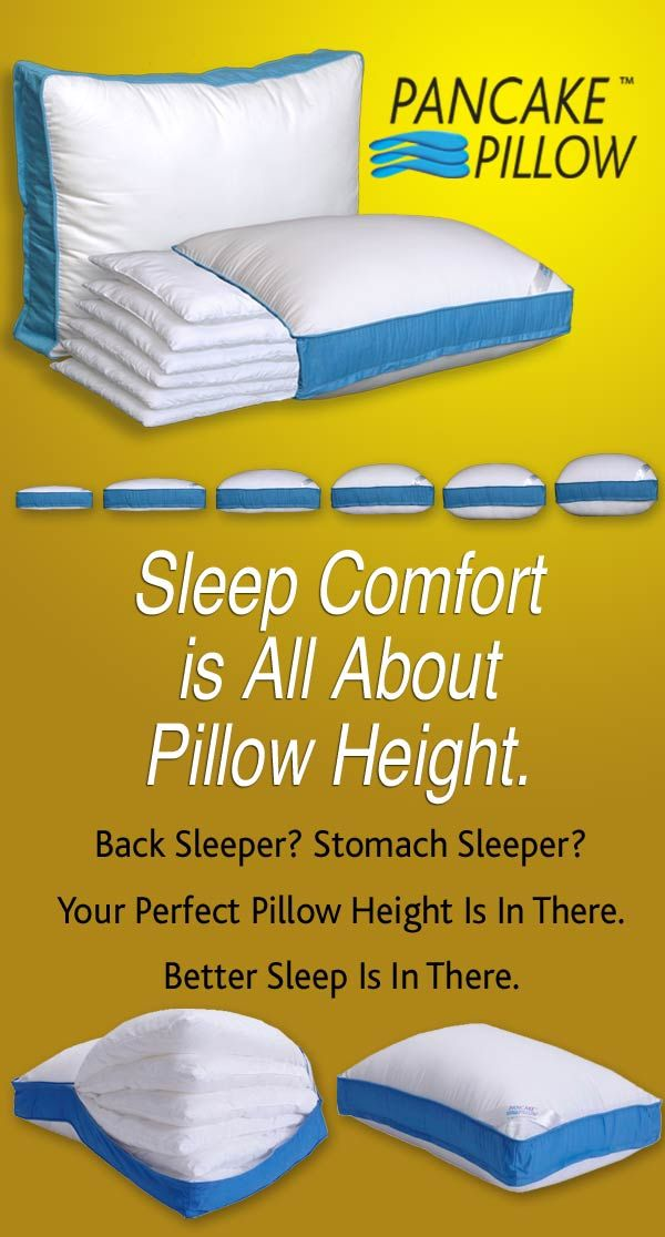 Sleep Comfort Is All About Pillow Height Www Pancakepillow Com Custom Fit Your Perfect Size With The Pancak Layer Pillows Pancake Pillow Perfect Pillow