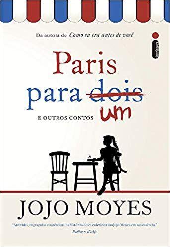 Paris Para Um E Outros Contos Por Jojo Moyes Livro A Venda Na