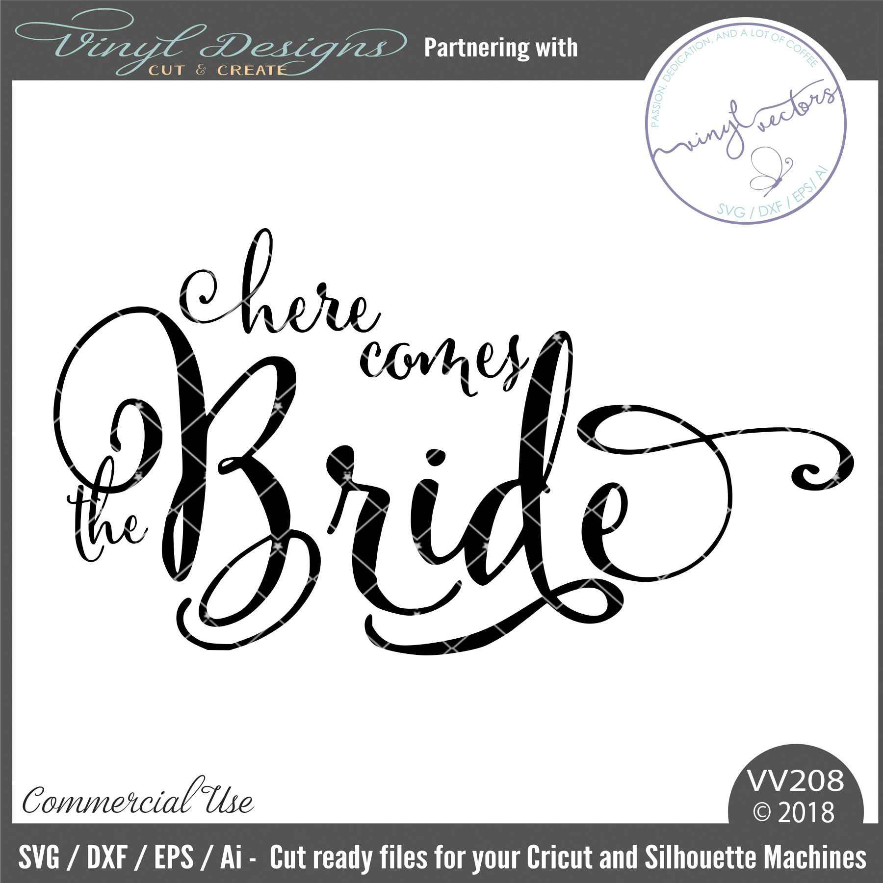 Vv208 Here Comes The Bride Sold By Vinyl And Vectorssmall Business Commercial Useavailable In Svg Dxf Eps And Ai Here Comes The Bride Vinyl Designs Cricut