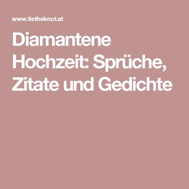 Diamantene Hochzeit Sprche Zitate und Gedichte