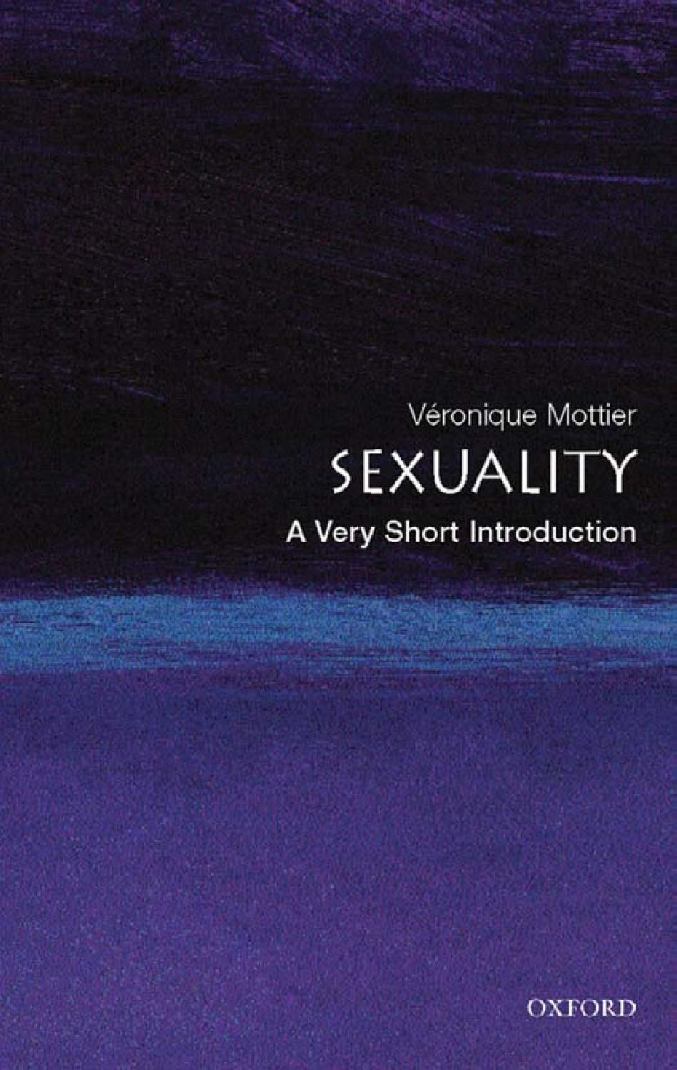 Sexuality: A Very Short Introduction, Veronique Mottier (2008, Oxford University Press) ISBN 9780199