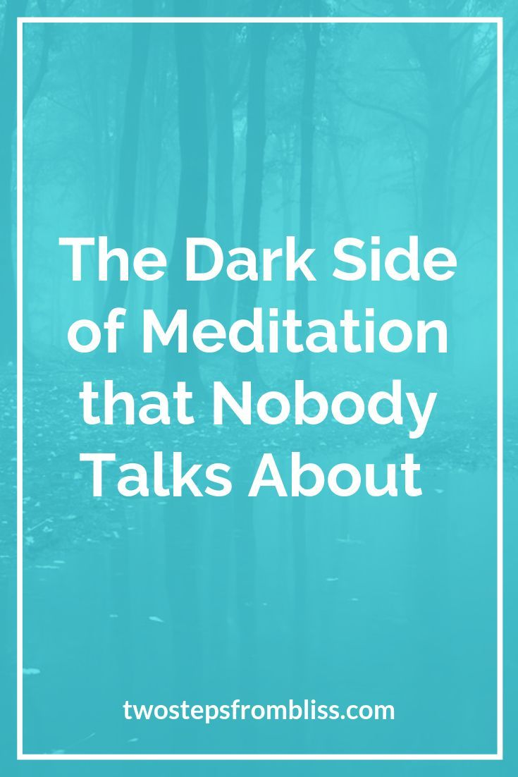 The Dark Side of Meditation | Meditation, Meditation ...