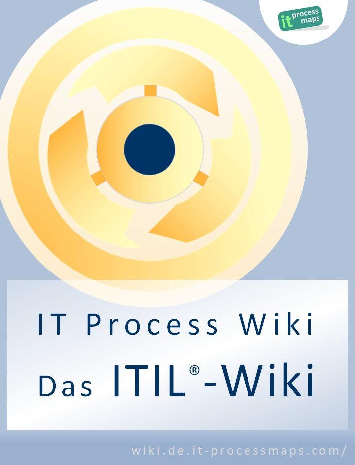 It Process Wiki Das Itil Wiki Referenz Material Zu Itil It