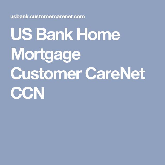 Us Bank Home Mortgage Customer Carenet Ccn Home Mortgage Refinance Mortgage Mortgage Tips
