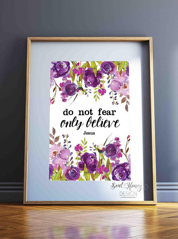 Do Not Fear Only Believe Watercolor Flower Art Mark 5 36 Bible