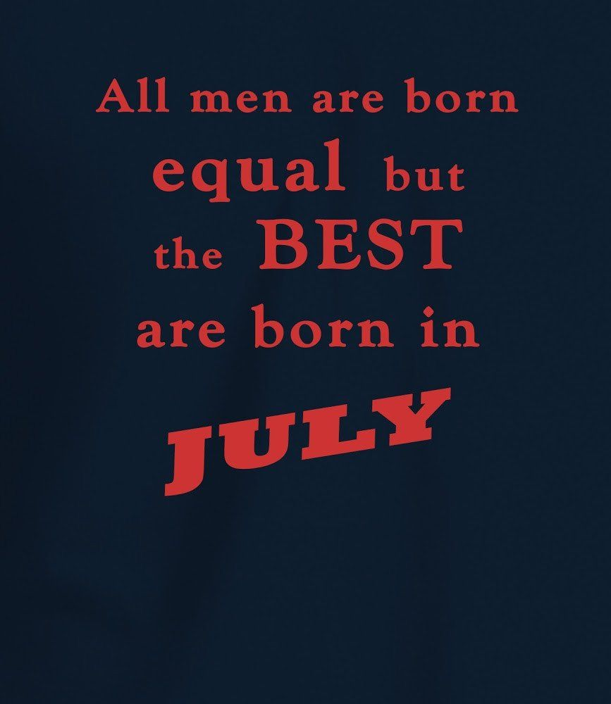 Best Men Are Born In July Cancer Girl Pinterest Birthday July