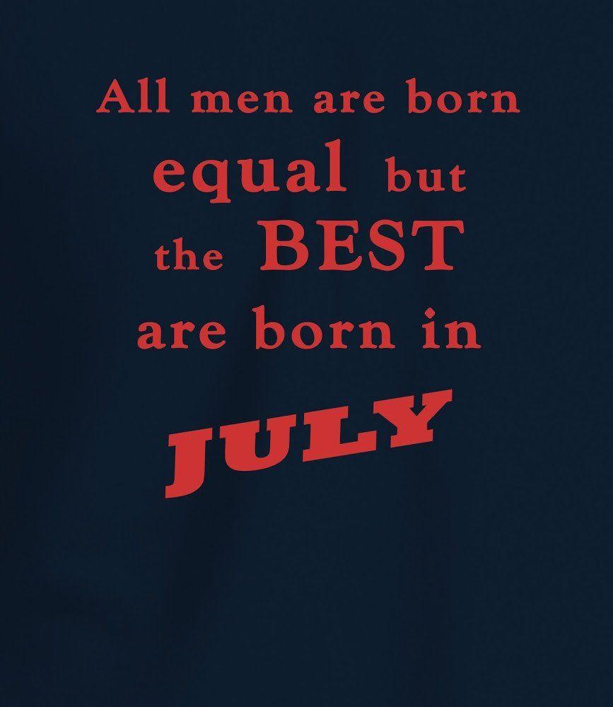 3fcbe9aa2 Best Men are Born in July