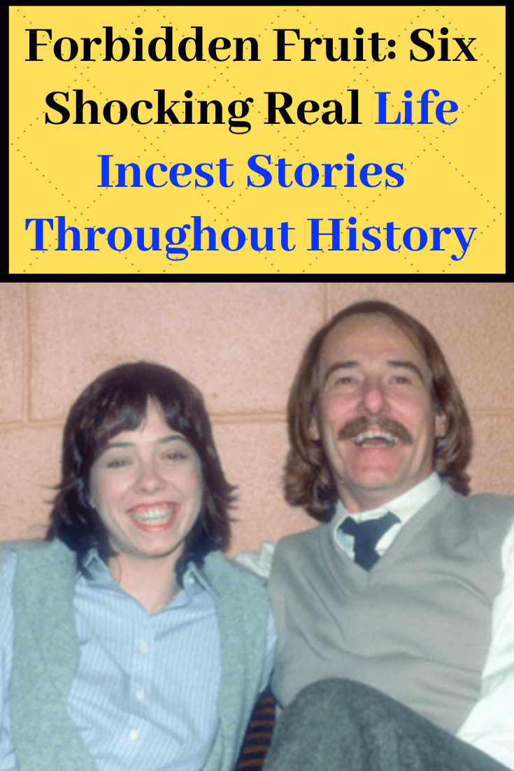 Latest Funny Pins Forbidden Fruit: Six Shocking Real Life Incest Stories Throughout History Forbidden Fruit: Six Shocking Real Life Incest Stories Throughout History 1