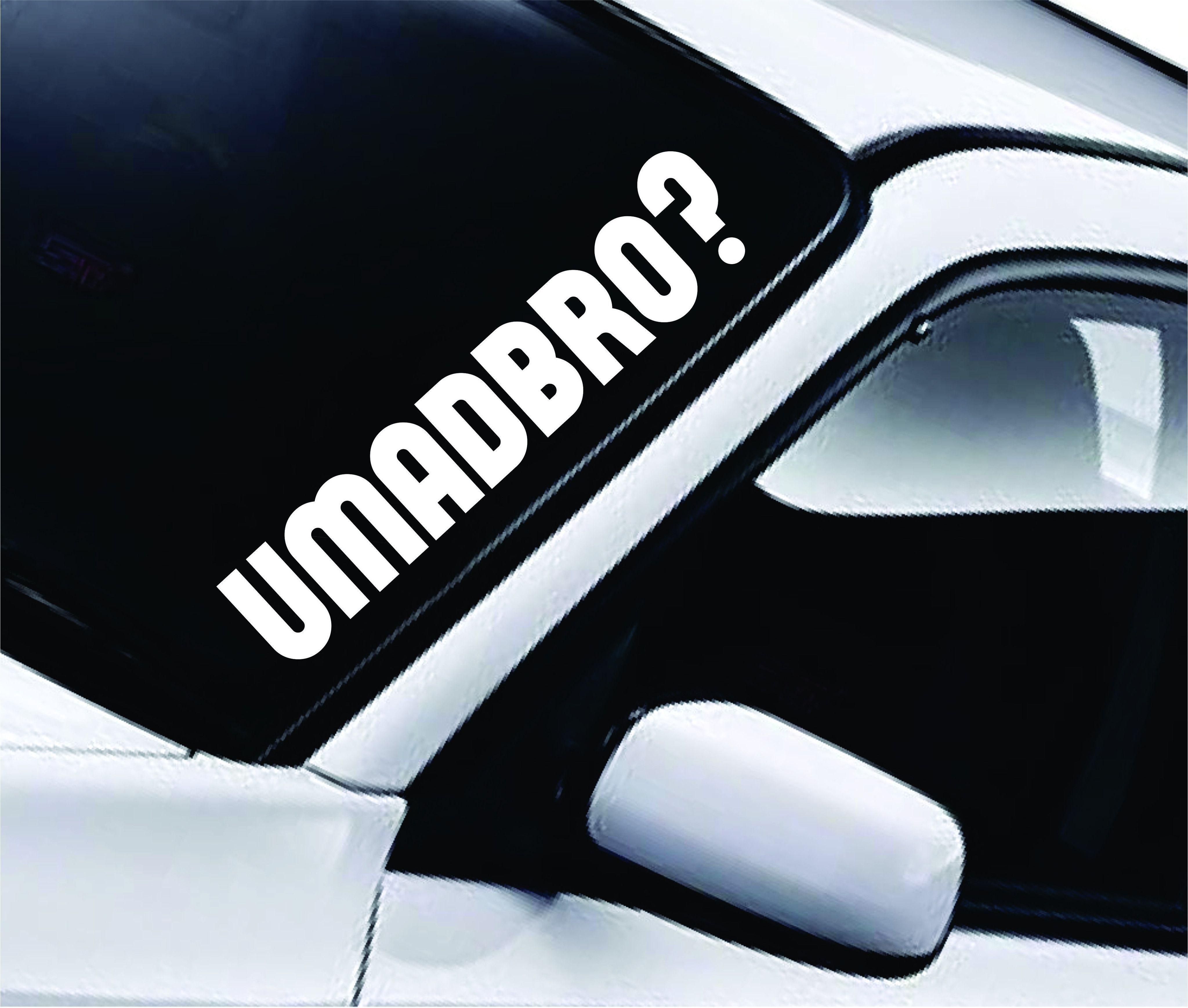 Superb U Mad Bro Large Quote Design Sticker Vinyl Art Words Decor Car Truck JDM  Windshield Race Drift Window