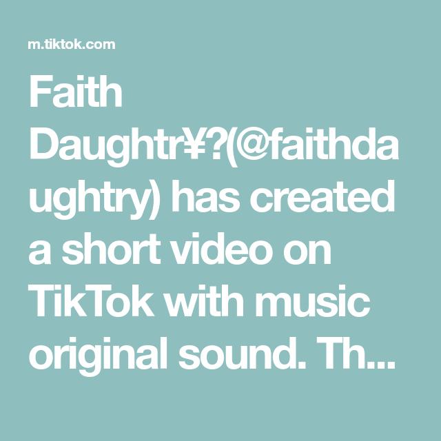 Faith Daughtr Faithdaughtry Has Created A Short Video On Tiktok With Music Original Sound They Really Be Track Stars Love Songs Leader Bts Songs
