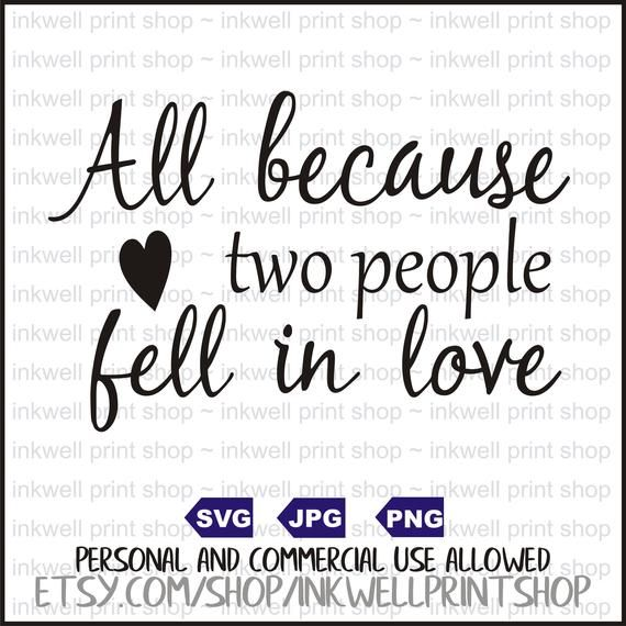 Download All because two people fell in love Svg Digital file SVG ...