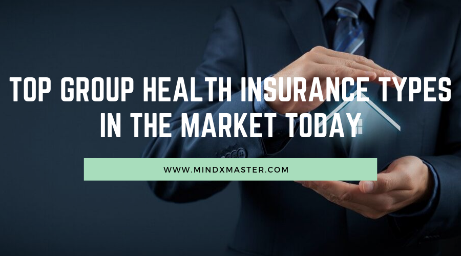 TOP GROUP HEALTH INSURANCE TYPES IN THE MARKET TODAY ...
