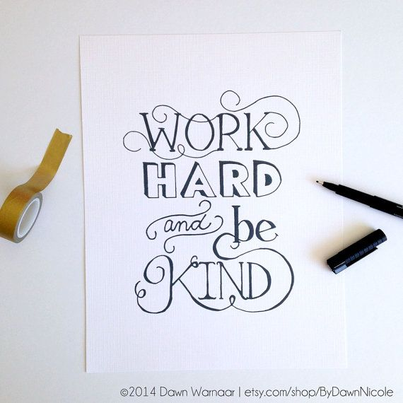 WORK HARD & BE KIND PRINT    I create each print by hand-lettering the typography and then digitizing it to create the print. This listing is for an