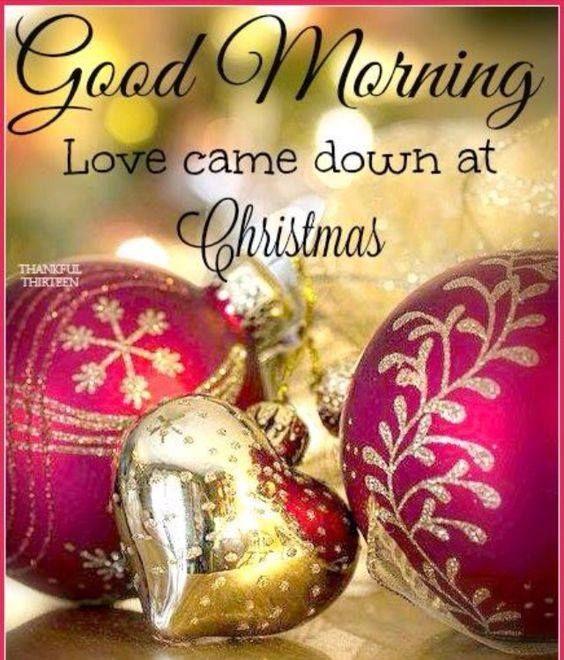 Love Came Down At Christmas.Good Morning Love Came Down At Christmas One Day At A