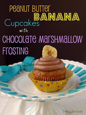 Peanut Butter Banana Cupcakes with Chocolate Marshmallow Frosting