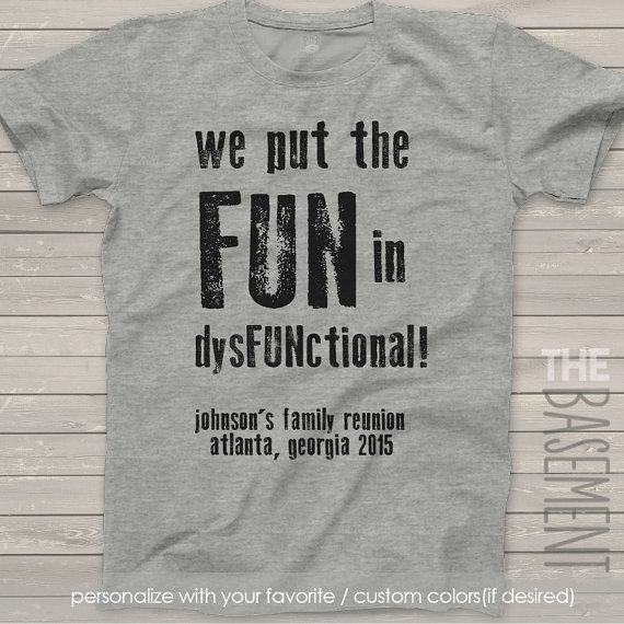 73324f481 family reunion t-shirts - we put the fun in dysfunctional - personalized  family reunion t-shirts