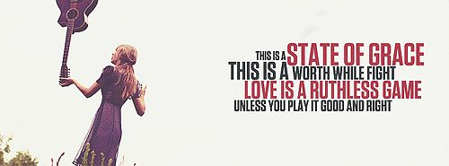 Love is a ruthless game unless you play it good and right #StateOfGrace #TaylorSwift