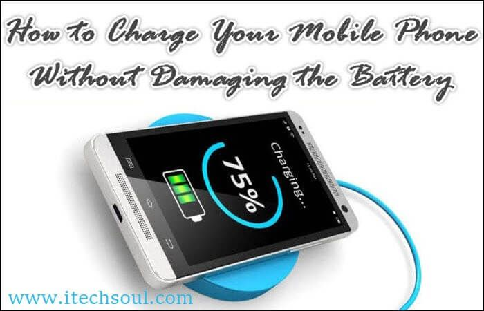 How To Charge Your Mobile Phone Without Damaging The Battery