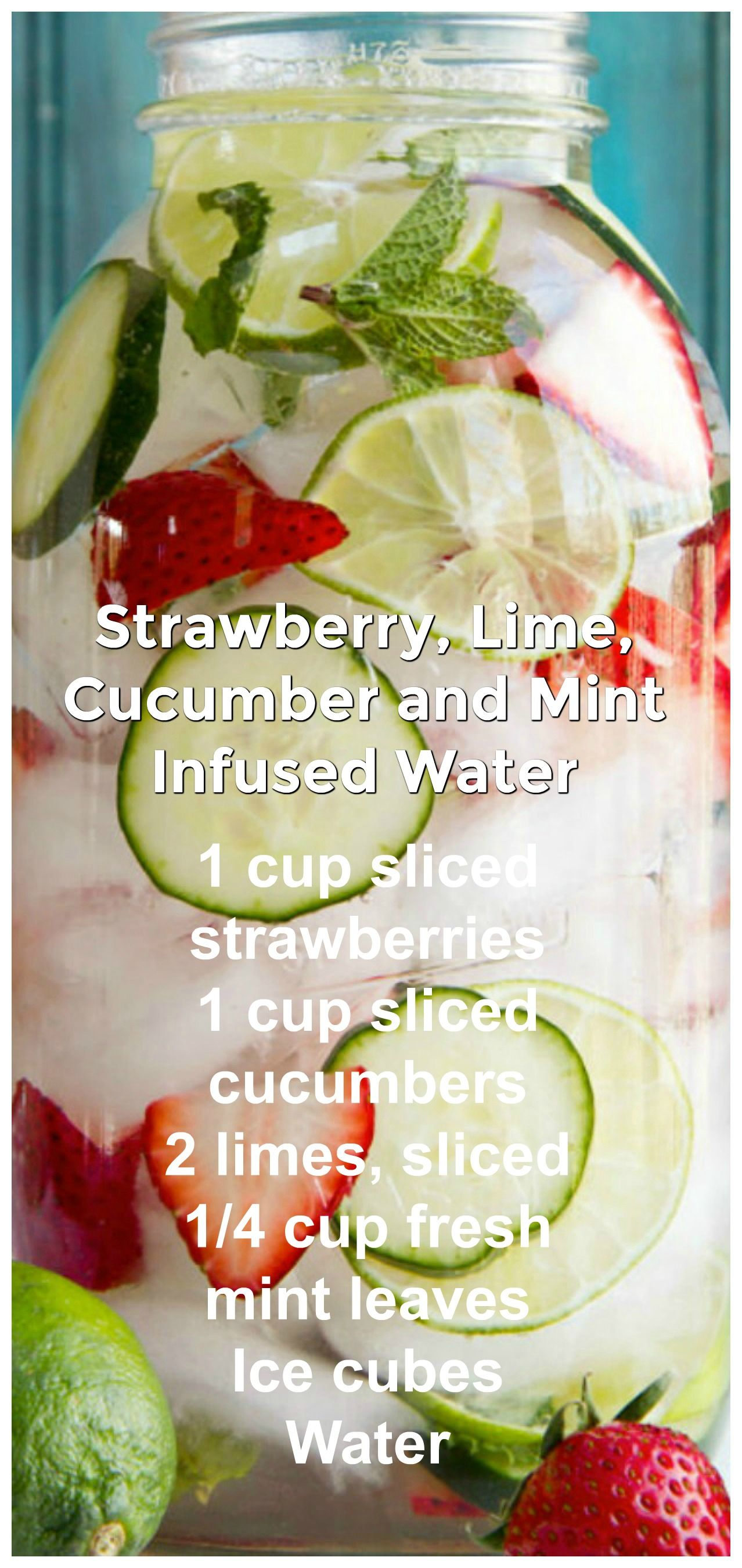 Strawberry Lime Cucumber and Mint Infused Water  Jazz up your daily hydration with this infused water Strawberries add a little sweetness while cucumber mint and lime mak...