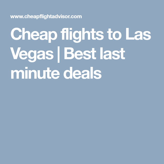 Last minute deals on flights to vegas