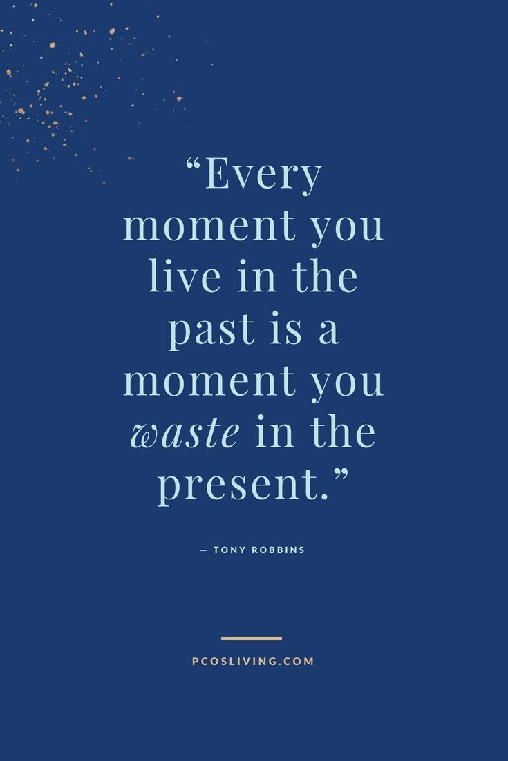 Every Moment You Live In The Past Is A Moment You Waste In The Present Stop Looking Back Quotes Live In T Be Present Quotes Moments Quotes Regret Quotes