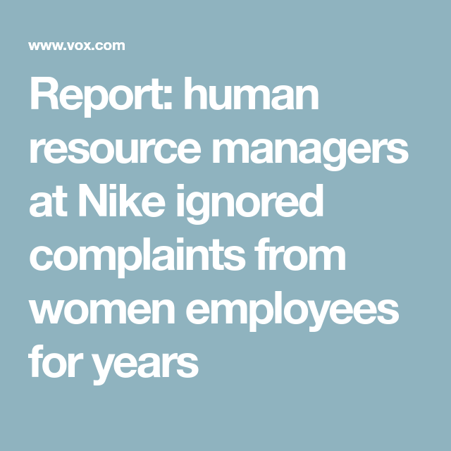 4062b6ed9956 Report  human resource managers at Nike ignored complaints from women  employees for years