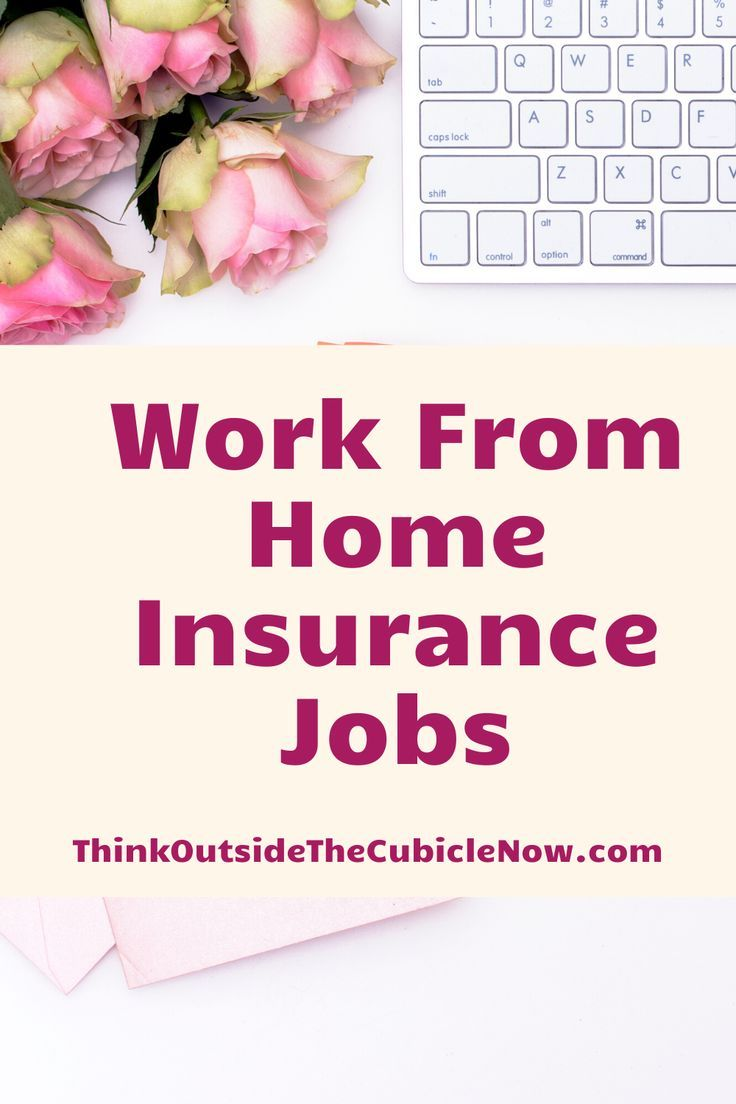 These Insurance Companies Hire Remote Employees For A Variety Of