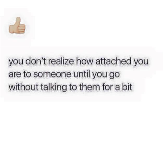 It Really Sucks Getting Attached To Someone Relationships Love