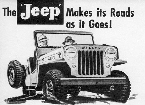 Jeep Makes Its Own Roads Jeep Willys Jeep Vintage Jeep