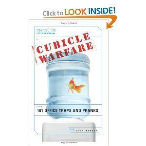 Cubicle Warfare 101 Office Traps And Pranks John Austin